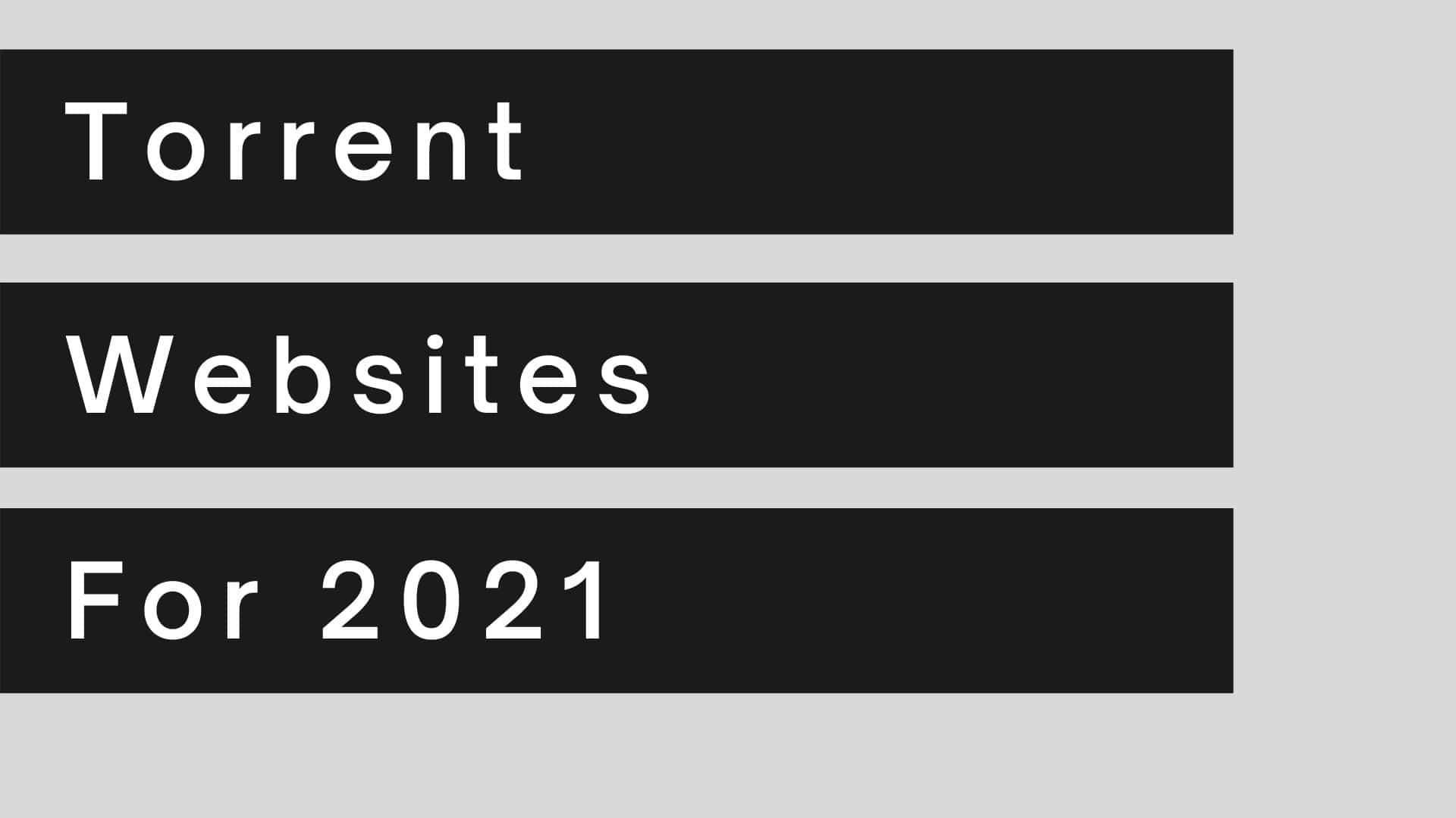 Best Torrent Sites 2021